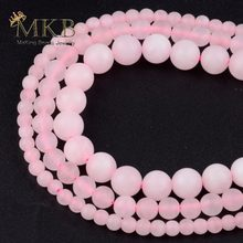 Dull Polish Matte Rose Quartzs Round Beads For Jewelry Making 4/6/8/10/12mm Natural Pink Crystal Stone Beads Fit Diy Bracelet(China)