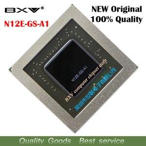Image 1 - N12E GS A1 N12E GS A1 100% الأصلي شرائح BGA الجديدة شحن مجاني مع رسالة تتبع كاملة