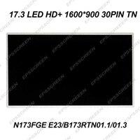 NEW replace notebook matrix LED LCD SCREEN N173FGE E23 B173RTN01.0 B173RTN01.3 HD+ 1600*900 30 PIN DISPLAY
