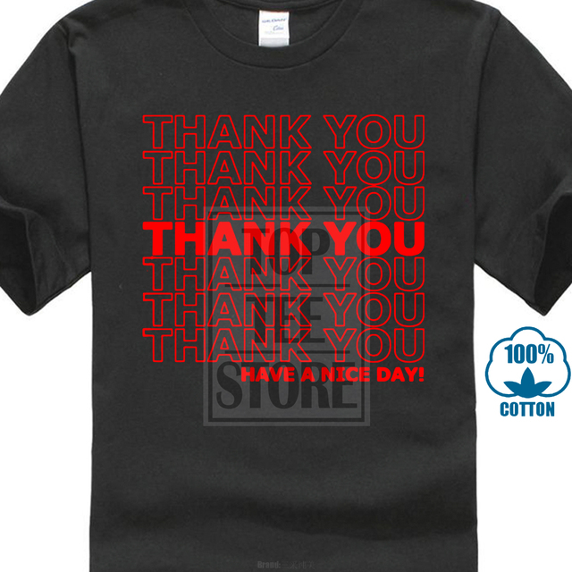 73df5c79e Cool Funny T-Shirt Men High Quality Tees Thank You Have A Nice Day Grocery