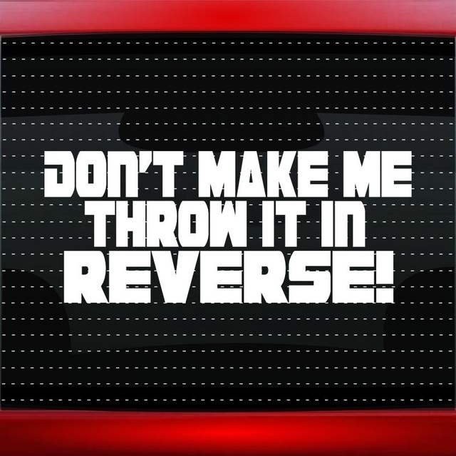 Car styling for dont make me reverse cute funny car decal truck sticker 4x4 lifted