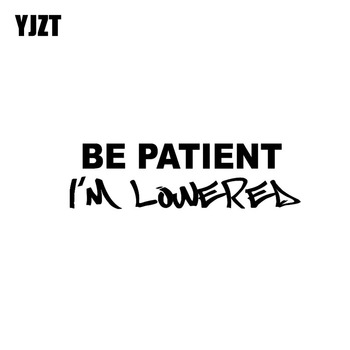 YJZT 16.6CM*4.7CM BE PATIENT I'M LOWERED Stance Driver Fun Vinyl Car-styling Car Sticker Decal Black/Silver C11-0696 image