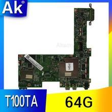 AK T100TA материнская плата для ноутбука ASUS T100T T100TA Тесты Оригинал материнская плата 64G