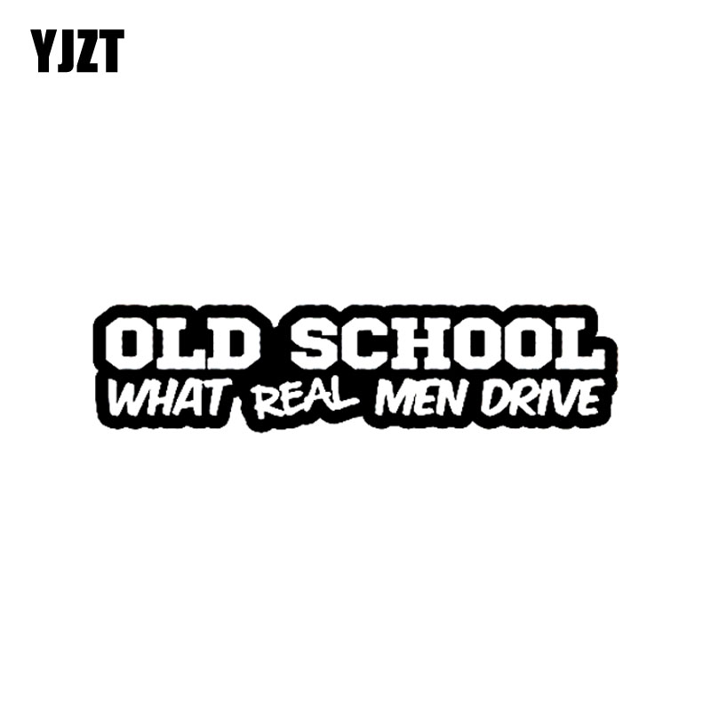 YJZT 17.8CM*4.4CM OLD SCHOOL What Real Men Drive Vinyl Decal Funny Car Sticker Black Silver C10-01093