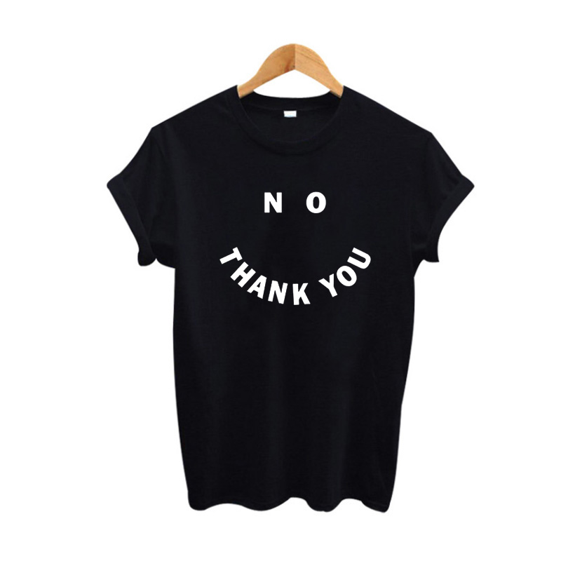 No, Thank You Slogan T Shirt Women Tops Sumemr Funny Fashion Tumblr Hipster Black White T-shirt Harajuku Style Tee Shirt Femme