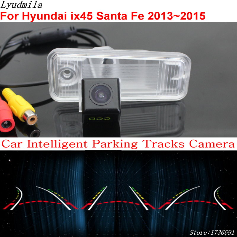 Lyudmila Car Intelligent Parking Tracks Camera FOR Hyundai Santa Fe ix45 ix 45 2013~2015 Car Back up Reverse Rear View Camera for dacia duster 2010 2014 car intelligent parking tracks camera hd back up reverse camera rear view camera