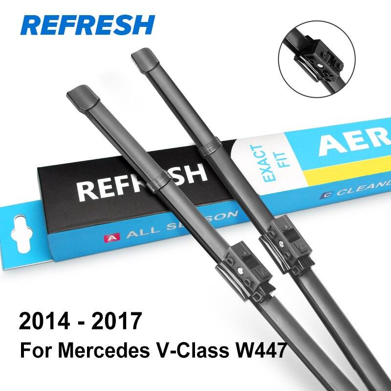 REFRESH Щетки стеклоочистителя для Mercedes Benz V Class Vito Viano W639 W447 V200 V220 V250 109 110 111 114 116 119 126 2.0 2.2 3.0 3.5 - Цвет: 2014 - 2017 ( W447 )