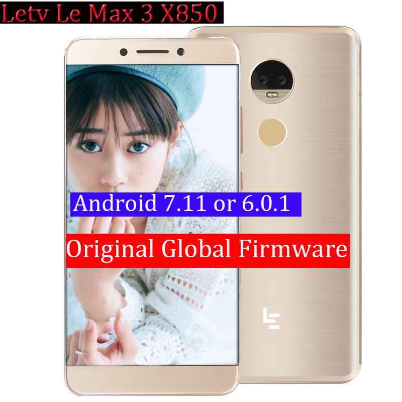 Original Letv leEcoLe Max 3 X850 6GRam 64G cellphone 4G LTE Mobile Phone Snapdragon 821 Quad Core 5.7 Dual Camera