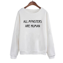Funny Letters Print Hoodies Sweatshirts Autumn Pullovers Hot New Fashion Women Sudaderas Mujer ALL MONSTERS ARE HUMAN