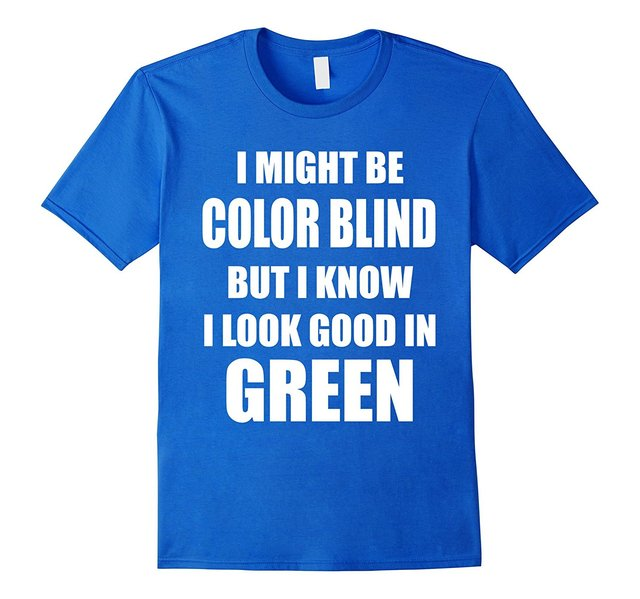 funny color blind ironic t shirt i know i look good in green new