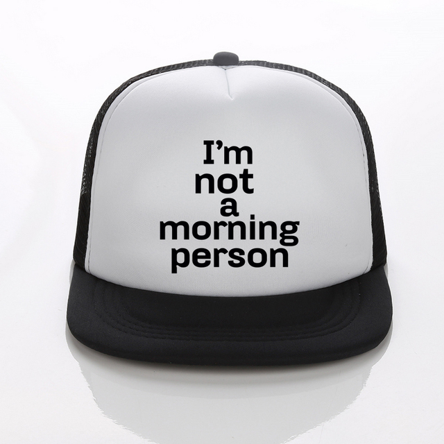 New Snapback Cap I AM NOT A MORNING PERSON Mesh Funny Hats For Unisex  Summer Trucker White Black Hat Free shipping ba70096b9b2