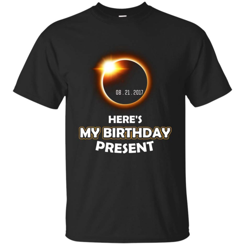 Its My Birthday Total Solar Eclipse August 21 2017 Shirt