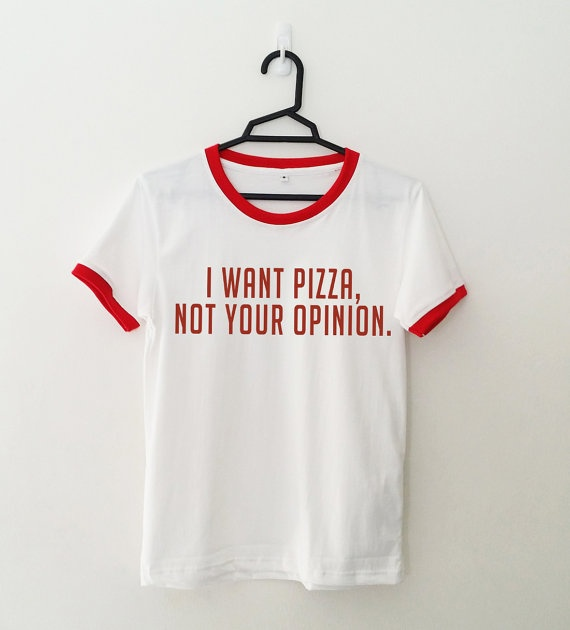 6f6aa9f327 I Want Pizza Not Your Opinion Ringer Funny T-Shirt Women Tumblr Sayings Tops  Girl