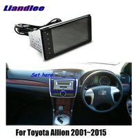 Liandlee 7 For Toyota Allion 2001~2015 Car Android Radio Player GPS NAVI Nav Maps HD Touch Screen TV Multimedia No CD DVD