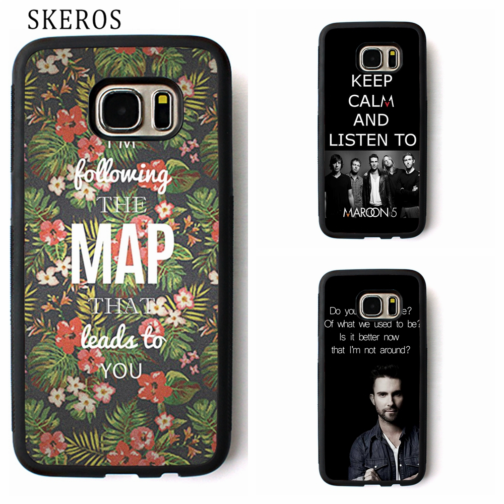 SKEROS Maroon 5 Quote 3 phone case for Samsung Galaxy S3 S4 S5 S6 S7 S8 S6 edge S7 edge Note 3 Note 4 Note 5 #B162