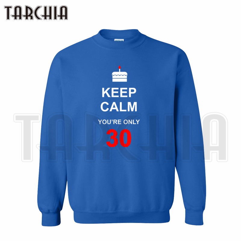 TARCHIA European Style fashion casual Parental fun happy birthday 30 gift hoodies sweatshirt personalized man coat free shipping