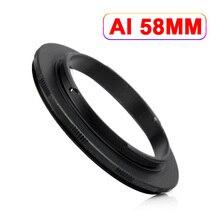 Черный алюминиевый аи-58 AI-58 мм ай до 58 мм ай до 58 мм макро-объектив обратный объектива переходное кольцо кольцо для Nikon AI маунт-камеры
