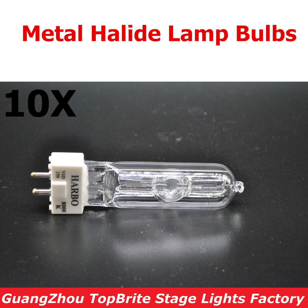 Free Shipping 10Pcs/Lot HARBO Stage Light Lamp MSD 250/2 MSD250W Watts 90V MSR Bulb NSD 250W 8000K Metal halogen Lamp Bulbs