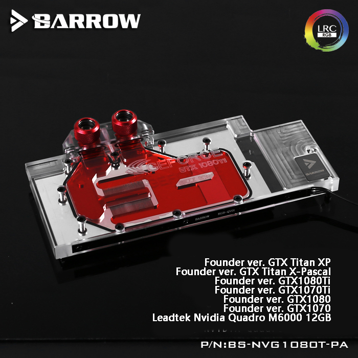 Barrow BS-NVG1080T-PA LRC RGB V1/v2 Full Cover Graphics Card Water Cooling Block For Founder Ver.1080Ti/Titan/1070Ti/1060