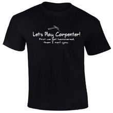 Online T Shirts Design O-Neck Short LetS Play Carpenter! First We Get Hammered Then I Nail You Funny Mens Shirt