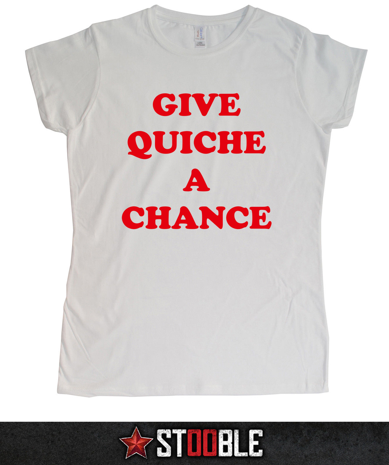 Give Quiche a Chance Ladies T-Shirt - Direct from Stockist New T Shirts Funny Tops Tee Unisex Black Style