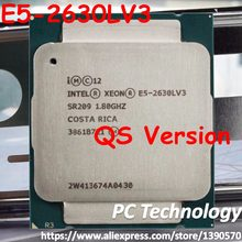 Original Intel Xeon QS version E5 2630LV3 CPU 8-core 1.80GHZ 20MB 22nm LGA2011-3 E5 2630L V3 processor free shipping E5-2630L V3(China)