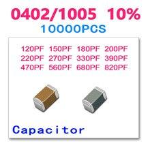 SMD керамические чип конденсатор 0402 10000 шт. 10% 120 P 150 P 180 P 200 P 220 P 270 P 330 P 390 P 470 P 560 P 680 P 820 P 50 В 1005 X7R PF K