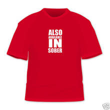 Also available in sober beer drinking Funny T-Shirt New T Shirts Tops Tee Unisex 2018 Newest Fashion