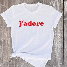 9ddcf5624 jinbenamanda French J'Adore Women Cotton Short Sleeve I Just Love It Feminist  T Shirt