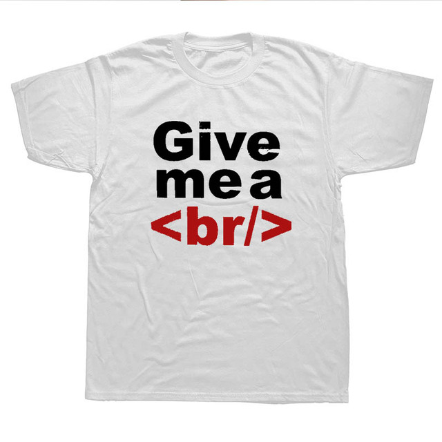 4fffce30f WEELSGAO GIVE ME A b/ BREAK T Shirt Men Short Sleeve Computer Coding  Programming Gift Geek T-shirt Tops Mans Tshirt Camisetas