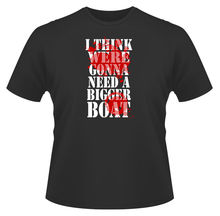 Mens T-Shirt, Were Gonna Need A Bigger Boat Inspired by Jaws Birthday Present New T Shirts Funny Tops Tee Unisex
