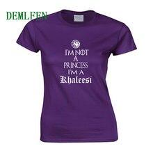 81be1924a I'm Not A Princess I'm A Khaleesi T Shirt Daenerys Targaryen Game Of Thrones  Shirts Women Cotton T-Shirts Cool Tees Tops