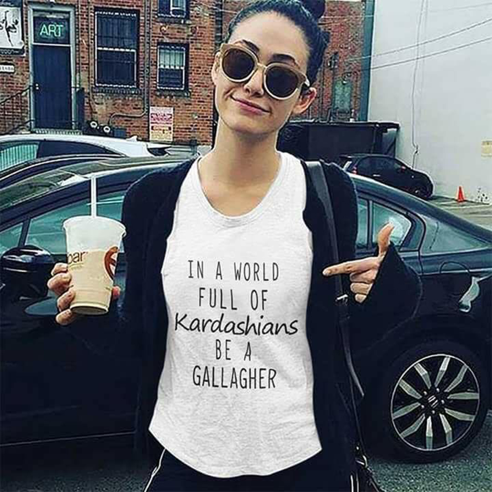 Inspired Women T-Shirt In A World Full Of Kardashians Be A Gallagher Quotes Printed Tee Summer Casual White Tops