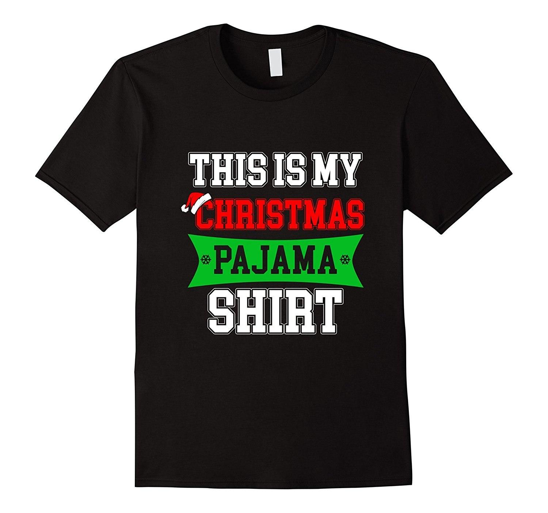 This Is My Christmas Pajama Shirt Funny Christmas Gift Short Sleeve Funny Design Top Tee T-Shirt Men High Quality Tees