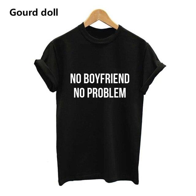 Нет парня нет проблемы письмо Для женщин унисекс с круглым вырезом футболки с принтом Модные Топы футболка черный Harajuku короткий рукав футболки Для женщин