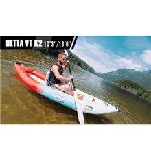 АКВА МАРИНА Бетта VT K2 10'3 «/13'6» VT-312/412 надувная лодка каяк каноэ надувная лодка из ПВХ плот ПВХ палубе каяк для профессионального спорта
