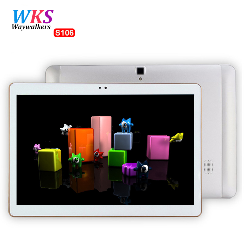 2017 Newest Waywalkers S106 10 inch tablet pc 4G LTE Android 6 0 octa core 4GB