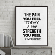 The Pain You Feel Today is the Strength..., Print Canvas Poster, Inspirational Wall Phrase Art Home Decor, Frame Not included