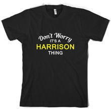 Dont Worry Its a HARRISON Thing! - Mens T-Shirt Family Custom Name Print T Shirt Short Sleeve Hot Tops Tshirt Homme
