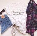 I hacer maratones en netflix mujeres de la camiseta tapas atractivas ropa de moda tumblr tees trajes divertidos más blanco y negro tamaño