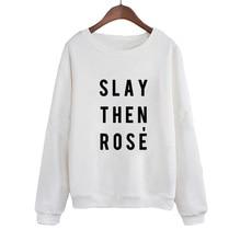 Hoodies Black White Fashion Harajuku Funny Tops Pullover Slay Then Rose Wine Womens Sweatshirt Crewneck