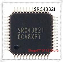 NEW 1PCS/LOT SRC4382I SRC4382 SRC4382IPFB QFP-48 IC