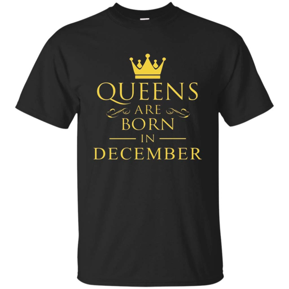December birthday t shirt, Queens Are Born In December T Shi