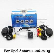 Для Opel Antara 2006 ~ 2015/Проводной Или Беспроводной Камеры/HD Широкий Угол объектива CCD Автомобиля Ночного Видения Заднего вида Парковочная Камера/RCA AUX