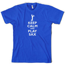 Keep Calm and Play Sax - Mens T-Shirt Saxophone  Free UK P&P Short Sleeves O-Neck T Shirt Tops Tshirt Homme