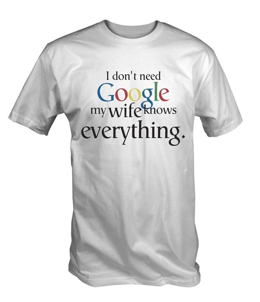 Buy men 39 s funny white i don 39 t need google for Silly shirts for men