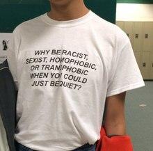 Почему быть расистских когда вы может быть просто тихий рубашки tumblr наряд, футболка прав человека унисекс хлопковая футболка