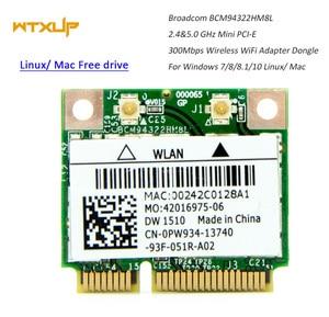 Image 1 - BCM94322HM8L BCM94322 Dual Band 300Mbps מיני PCIE WiFi אלחוטי כרטיס רשת 802.11a/b/g/n DW1510 עבור Mac OS/hackintosh