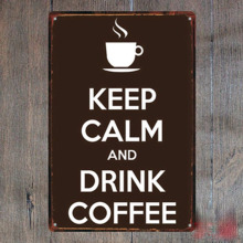 1 piece Keep calm drink coffee shop Tin Plate Sign wall Room man cave Decoration Art Dropshipping Poster metal