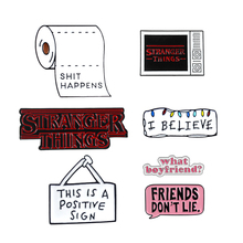 Positive Label Toilet Paper Brooch I BELIEVE Dialogue Symbol STRANGER THINGS Friend Enamel Pin Jeans Badge Punk Creative Jewelry